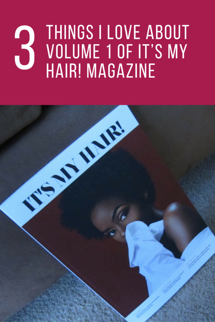 3 Things I Love About Volume 1 of It's My Hair! Magazine