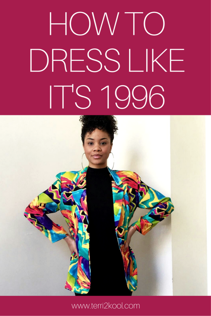 How to Dress Like It's 1996