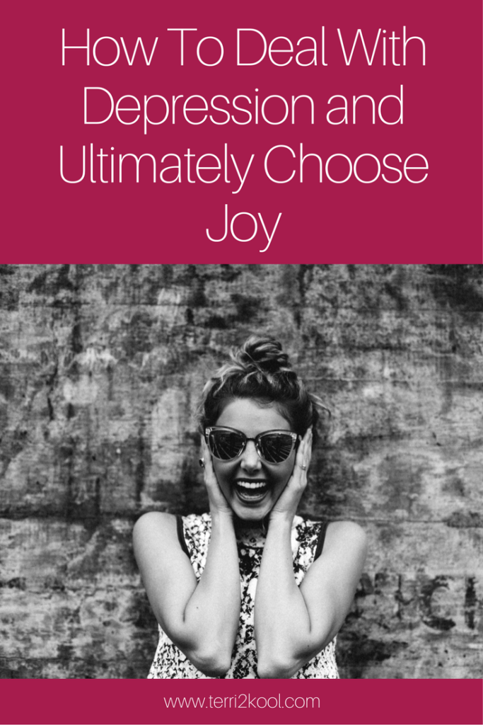 Depression: How To Deal With It and Ultimately Choose Joy
