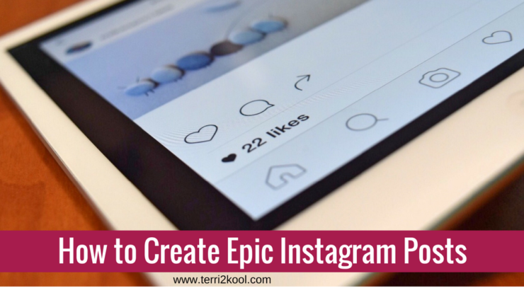 How to Create Epic Instagram Posts